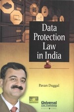 Data Protection Law In India written by Pavan Duggal